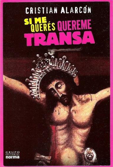 "Argentinian book ""Si me querés, quereme transa"" by Crisitan Alarcon"